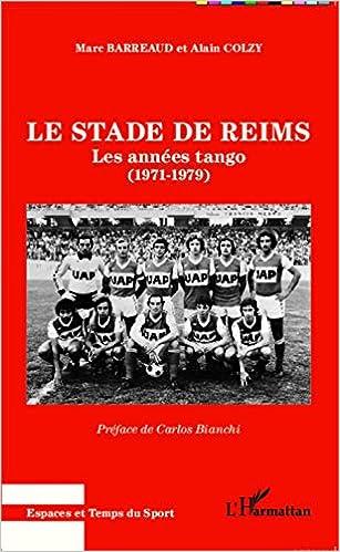 Le Stade de Reims: Les années tango (1971 - 1979)