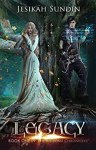 Legacy (The Biodome Chronicles series Book 1) by [Sundin, Jesikah]