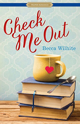 Check Me Out (Proper Romance Contemporary) by [Wilhite, Becca]