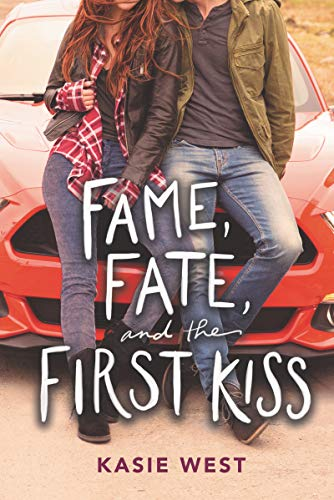 Fame, Fate, and the First Kiss by [West, Kasie]