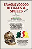 Famous voodoo rituals and spells: A handbook of voodoo rituals and spells including the uses of oils, potions ... and other paraphernalia related to ... (Marlar religious and occult handbook series)