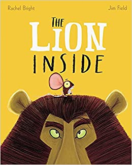 Image result for The lion inside / Rachel Bright, Jim Field.