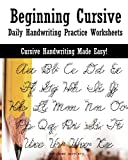 Beginning Cursive: Daily Handwriting Practice Worksheets