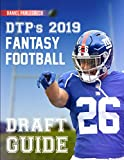 DTP's 2019 Fantasy Football Draft Guide: The perfect draft board for your league draft! (8.5 x 11 Fantasy Football Magazine 2019)