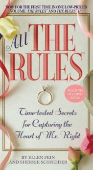 All the Rules: Time-tested Secrets for Capturing the Heart of Mr. Right by [Fein, Ellen, Schneider, Sherrie]