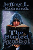 The Buried Symbol (The Runes of Issalia Book 1) by [Kohanek, Jeffrey L.]