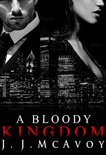 A Bloody Kingdom by JJ McAvoy