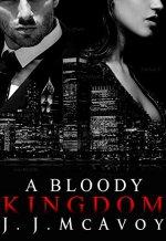 A Bloody Kingdom by JJ McAvoy