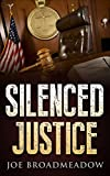 Silenced Justice: A Josh Williams Novel