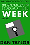 The Mystery of the Forgotten Week (Jake Hancock Private Investigator Mystery series Book 4)