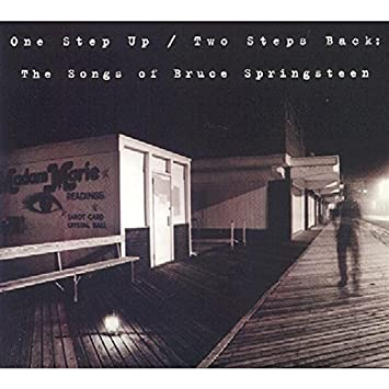 One Step Up/Two Steps Back: The Songs Of Bruce Springsteen by One ...