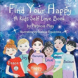 Find Your Happy!: A Kid's Self Love Book (Empower Kids Series)