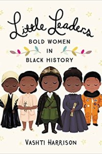 Little Leaders Bold Women in Black History Cover