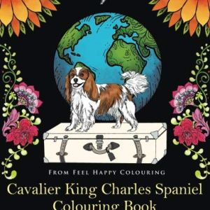 Cavalier King Charles Spaniel Colouring Book: Fun Cavalier King Charles Spaniel Coloring Book for Adults and Kids 10+ 1