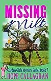 Missing Milt (Garden Girls Christian Cozy Mystery Series Book 7)