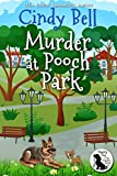 Murder at Pooch Park (Wagging Tail Cozy Mystery Book 1)