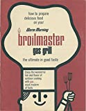 How to Prepare delicious food on your Warm Morning Broilmaster gas grill