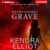 On Her Father's Grave: Rogue River Novella, Book 1