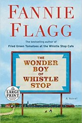 The Wonder Boy of Whistle Stop: A Novel: Flagg, Fannie: 9780593295199:  Amazon.com: Books