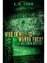 Who In Hell Is Wanda Fuca? (A Leo Waterman Mystery)