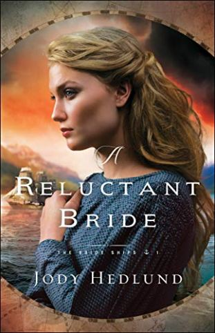 A Reluctant Bride (The Bride Ships Book #1) by [Hedlund, Jody]
