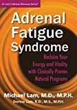 Adrenal Fatigue Syndrome - Reclaim Your Energy and Vitality with Clinically Proven Natural Programs