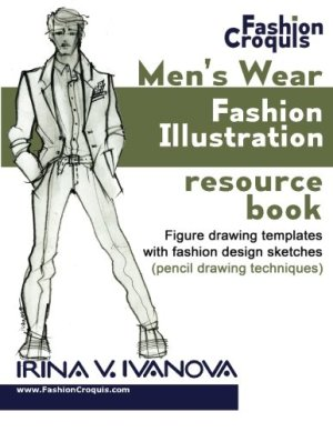 Men's wear fashion illustration resource book: Figure drawing templates with fashion design sketches (pencil drawing…