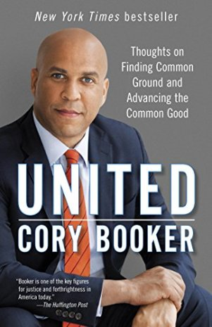 United: Thoughts on Finding Common Ground and Advancing the Common Good by [Booker, Cory]