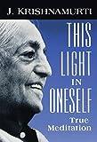 This Light in Oneself: True Meditation