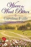 Where the Wind Blows (A Prairie Hearts Novel Book 1)