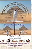 Egyptian Yoga Exercise class on location at the Step Pyramids in Sakkara Egypt