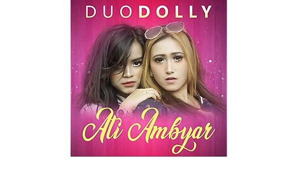 Ati Ambyar Dangdut Koplo By Duodolly On Amazon Music Amazon Com