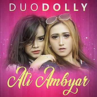 Ati Ambyar Dangdut Koplo By Duodolly On Amazon Music Amazon Com