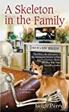 A Skeleton in the Family (A Family Skeleton Mystery Book 1)