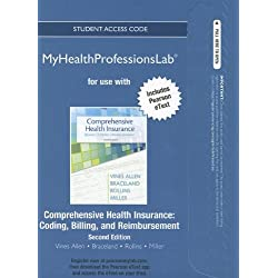 NEW MyHealthProfessionsLab with Pearson eText -- Access Card -- for Comprehensive Health Insurance: Billing, Coding, and Reimbursement (MyHealthProfessionsLab (Access Codes))