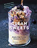Product review for Clean Sweets: Simple, High-Protein Desserts for One