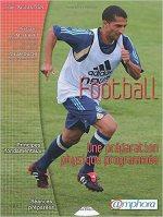 Football – Une préparation physique programmée – Principes fondamentaux, exercices et séances