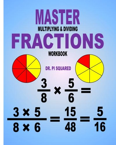 Master Multiplying & Dividing Fractions Workbook