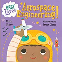 """""""Start learning early with a board book about flight. Bright illustrations detail concepts of aerospace in simple text set in baby's world."""" - Seira Wilson, Amazon EditorBig, brainy science for the littlest listeners Accurate enough to satisfy an exp..."""