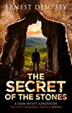 The Secret of the Stones (A Sean Wyatt Adventure Thriller) (The Lost Chambers Trilogy Book 1)