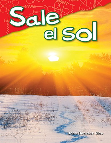 [eUsgu.BEST!] Sale el sol (Here Comes the Sun) (Spanish Version) (Science Readers: Content and Literacy) (Spanish Edition) by Dona Herweck Rice T.X.T