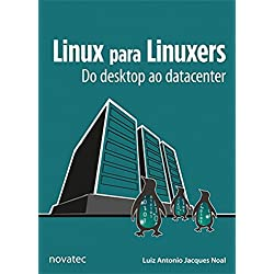 Linux Para Linuxers: Do Desktop ao Datacenter