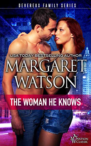 The Woman He Knows (The Devereux Family Book 2) by [Watson, Margaret]