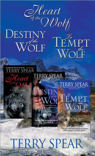 Terry Spear's Wolf Bundle: The Heart of the Wolf, Destiny of the Wolf, and To Tempt the Wolf by [Spear, Terry]