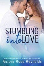Stumbling Into Love by Aurora Rose Reynolds