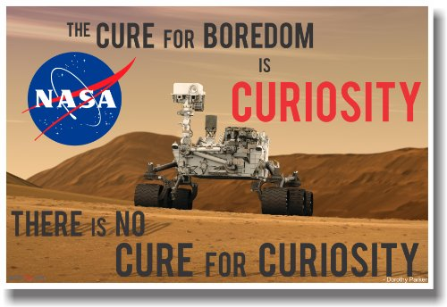 Mars Rover - The Cure for Boredom Is Curiosity - Classroom Science Poster