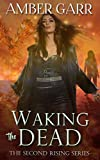 Waking the Dead (The Second Rising Series Book 1)