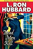 Dead Men Kill: First Zombie Book: A Murder Mystery of Wealth, Power, and the Living Dead (Mystery & Suspense Short Stories Collection)