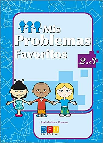 Mis problemas favoritos 2.3 / Editorial GEU / 2º Primaria / Mejora la resolución de problemas / Recomendado como repaso / Con actividades sencillas Descargar PDF Gratis