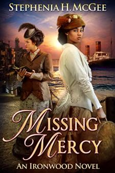 Missing Mercy: An Ironwood Novel (Ironwood Plantation Family Saga Book 3) by [McGee, Stephenia H.]